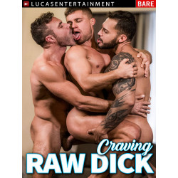 Craving Raw Dick DVD (LucasEntertainment)
