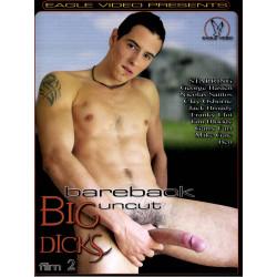 Bareback Big Uncut Dicks #2 DVD (Eagle Video)