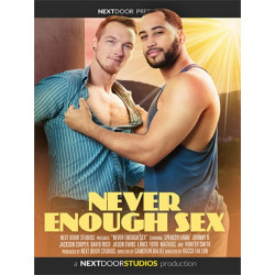 Never Enough Sex DVD (Next Door Studios)