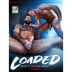 Loaded - Give It To Me Raw! DVD (Raging Stallion) (18365D)