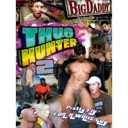 Thug Hunter #2 DVD (Big Daddy)