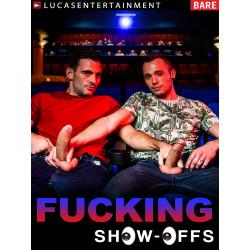 Fucking Show-Offs DVD (LucasEntertainment) (19166D)