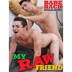 My Raw Friend DVD (Bareback Headquarters) (19514D)