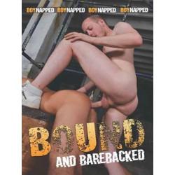 Bound And Barebacked DVD (Boynapped)