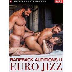 Bareback Auditions #11 - Euro Jizz DVD (LucasEntertainment) (19617D)