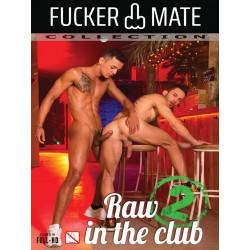Raw In The Club #2 DVD (Fucker Mate) (20453D)