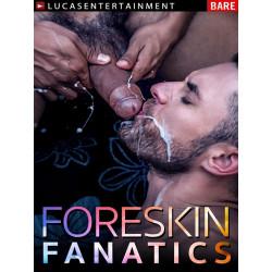 Foreskin Fanatics DVD (LucasEntertainment)