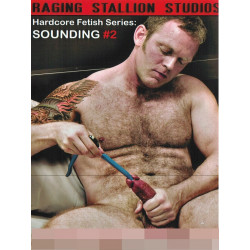 Sounding #2 DVD (Raging Stallion Fetish & Fisting) (04469D)